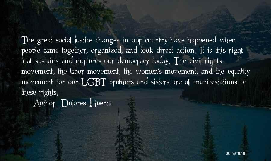 Civil Rights And Equality Quotes By Dolores Huerta
