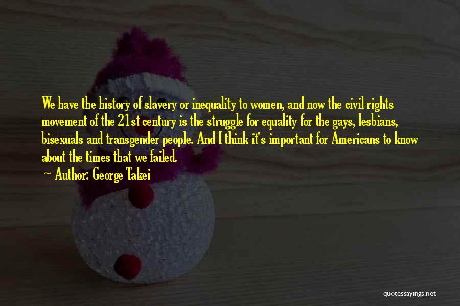 Civil Rights And Equality Quotes By George Takei