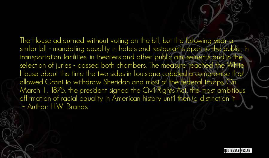 Civil Rights And Equality Quotes By H.W. Brands