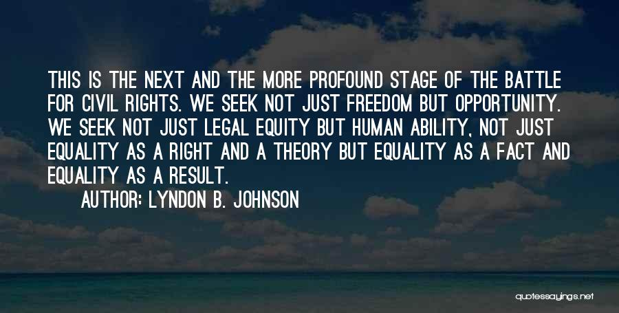 Civil Rights And Equality Quotes By Lyndon B. Johnson