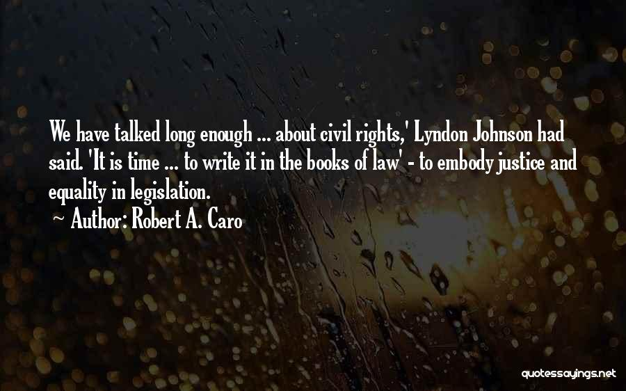 Civil Rights And Equality Quotes By Robert A. Caro