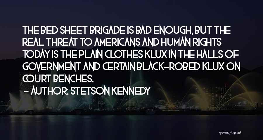 Civil Rights And Equality Quotes By Stetson Kennedy