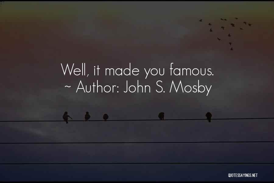 Civil War Famous Quotes By John S. Mosby