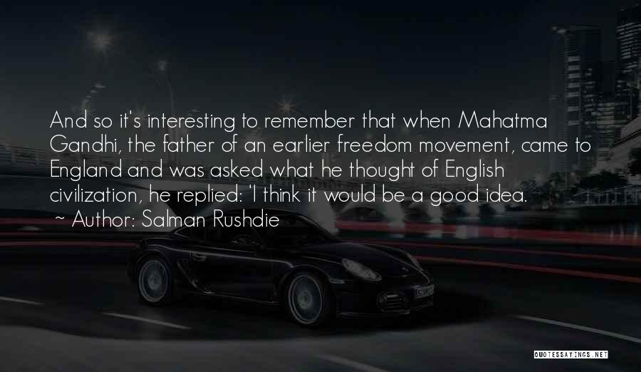Civilization 5 Gandhi Quotes By Salman Rushdie