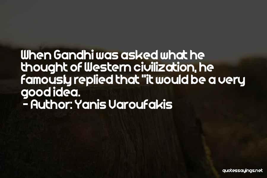 Civilization 5 Gandhi Quotes By Yanis Varoufakis