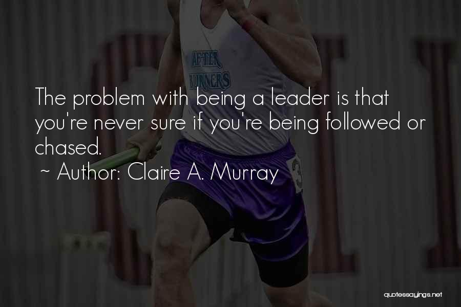 Claire A. Murray Quotes 1755910