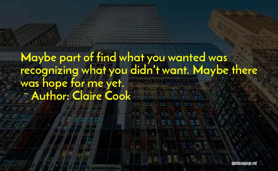 Claire Cook Quotes 884170