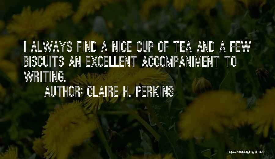 Claire H. Perkins Quotes 1750990