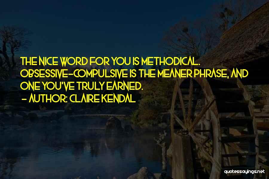 Claire Kendal Quotes 2226720