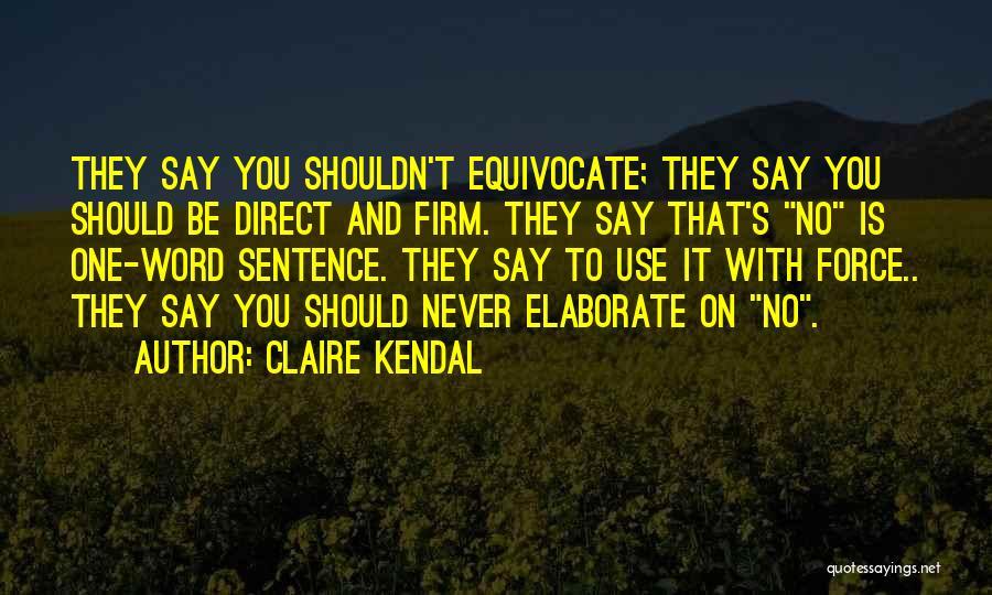 Claire Kendal Quotes 395362