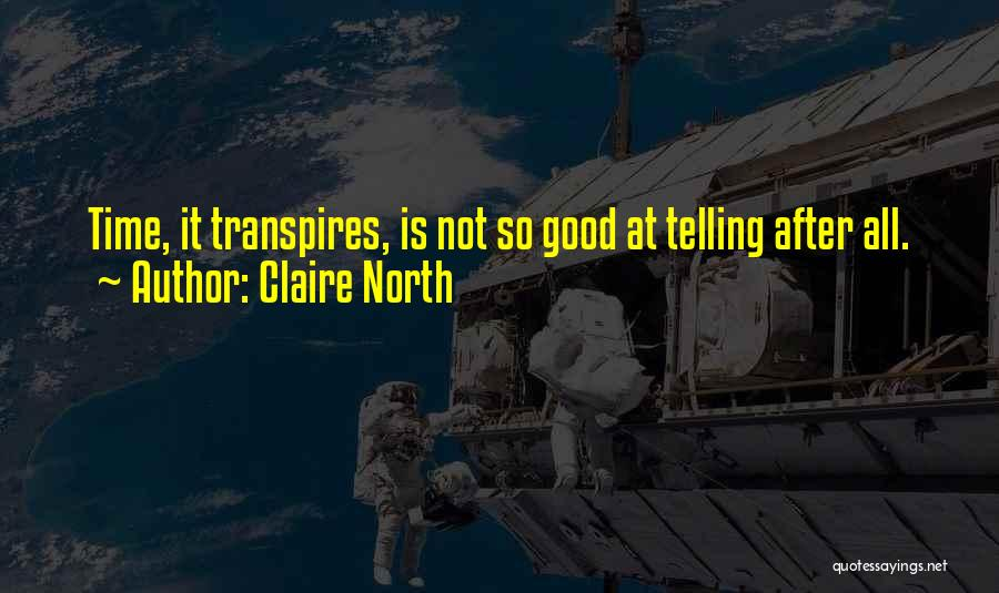 Claire North Quotes 1076344