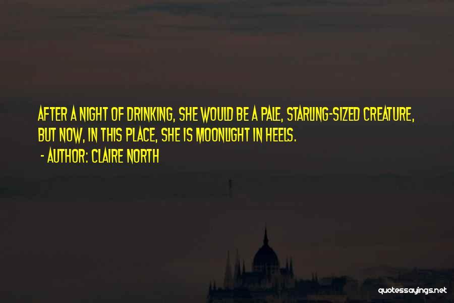 Claire North Quotes 1107696