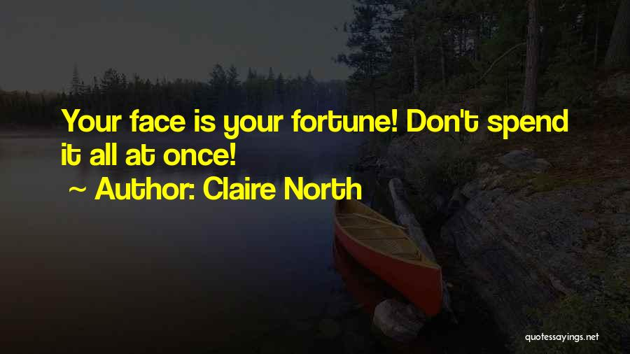 Claire North Quotes 1207944
