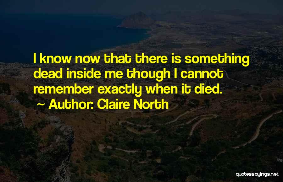 Claire North Quotes 1278566