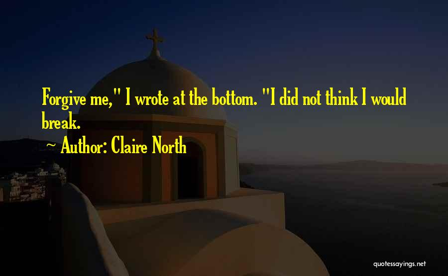 Claire North Quotes 1349328