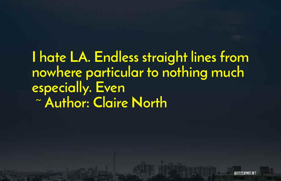 Claire North Quotes 1436420