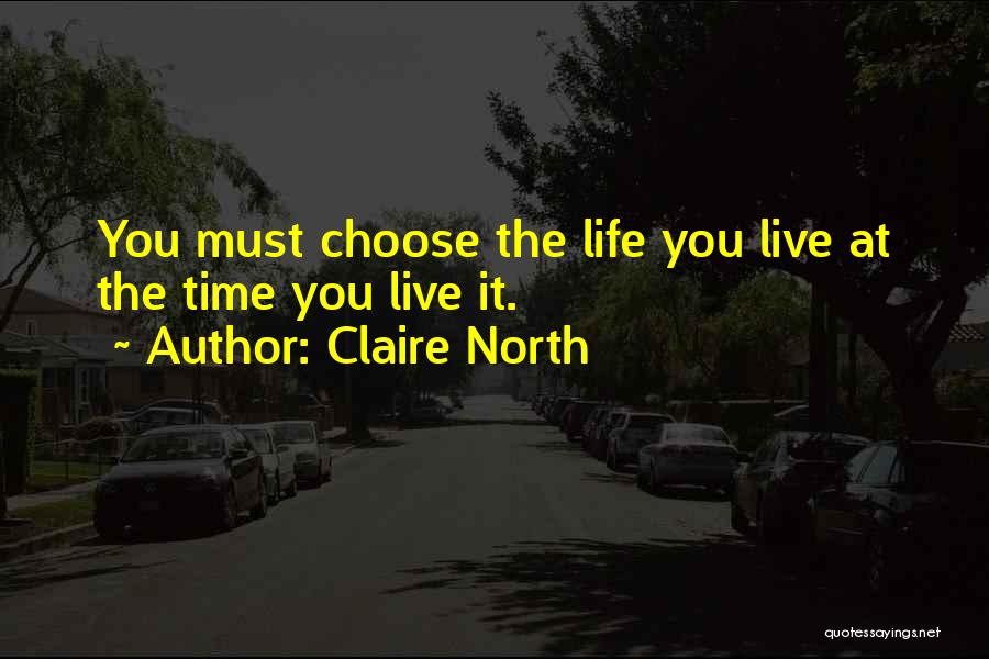 Claire North Quotes 1484434