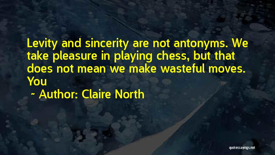 Claire North Quotes 1593150