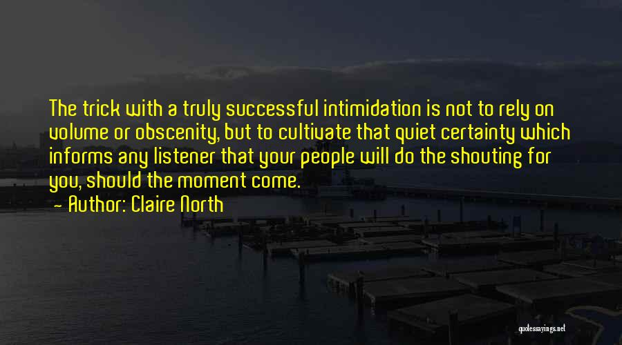 Claire North Quotes 1731636
