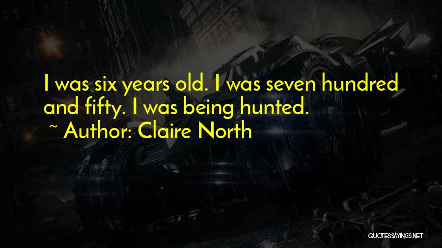 Claire North Quotes 1800826
