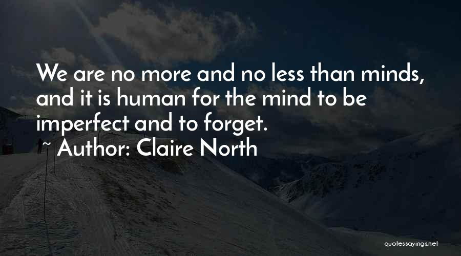 Claire North Quotes 1806801