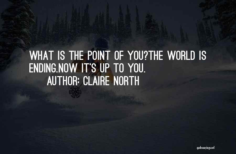 Claire North Quotes 1832535