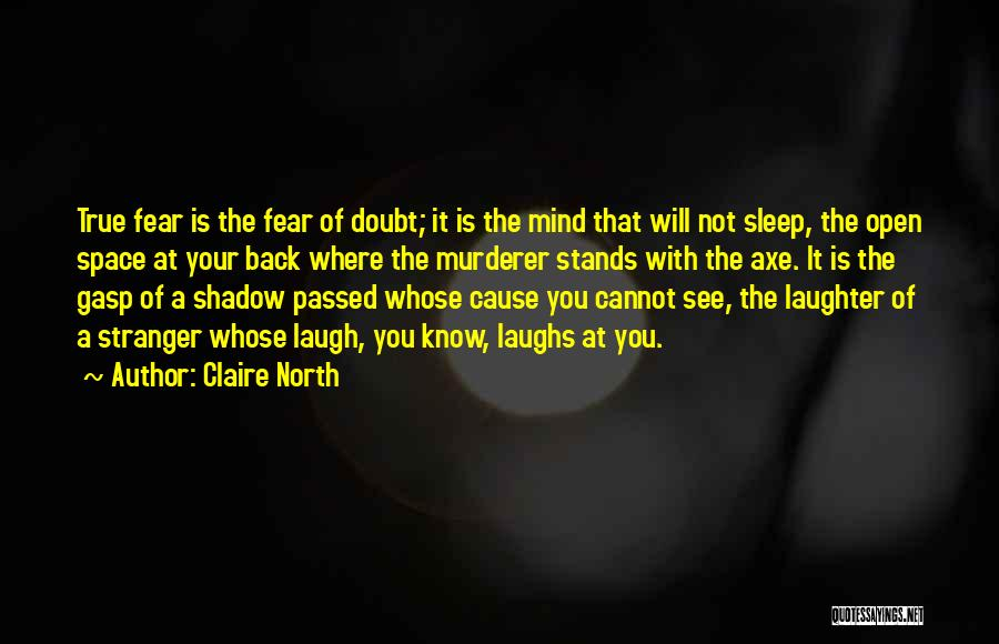 Claire North Quotes 1880726