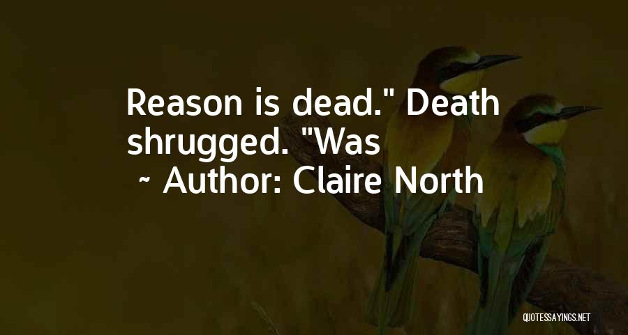 Claire North Quotes 1969961