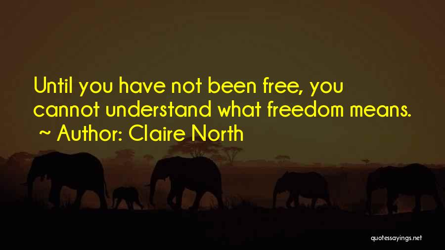 Claire North Quotes 2074450
