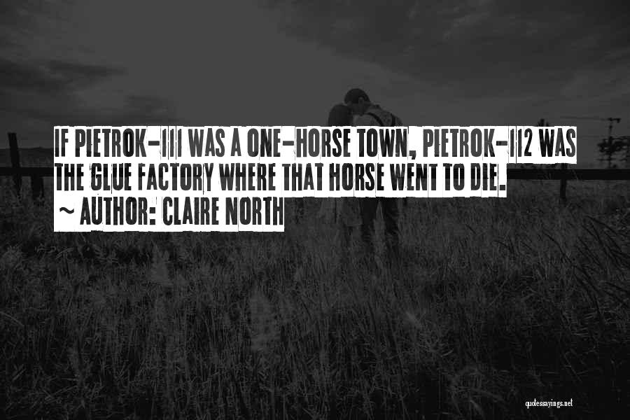 Claire North Quotes 2082879