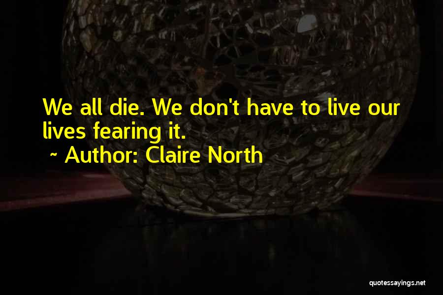 Claire North Quotes 2105614