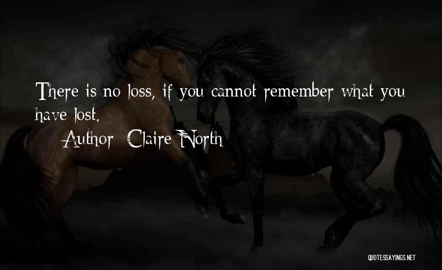 Claire North Quotes 2127627