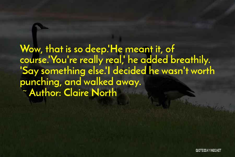 Claire North Quotes 2159392