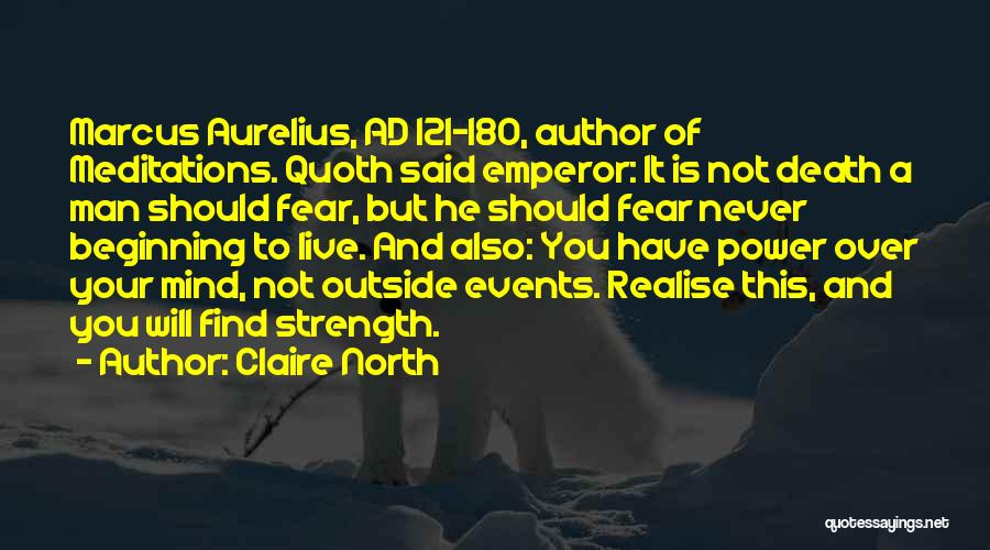 Claire North Quotes 2230132