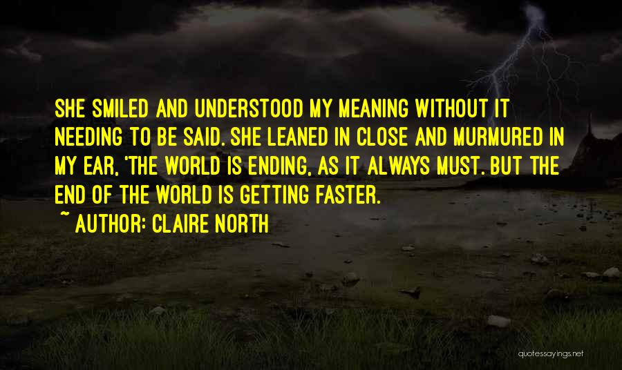 Claire North Quotes 2245326