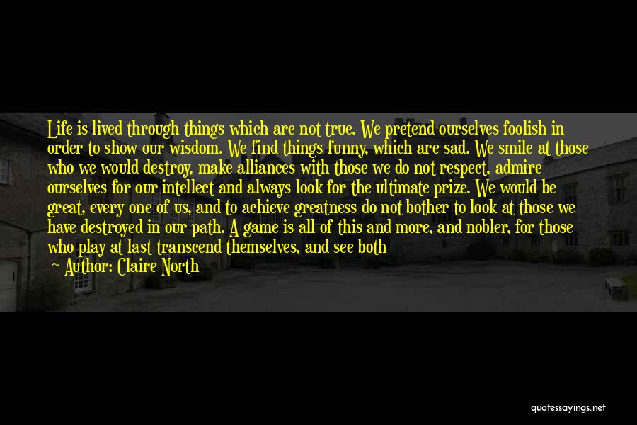 Claire North Quotes 2250578