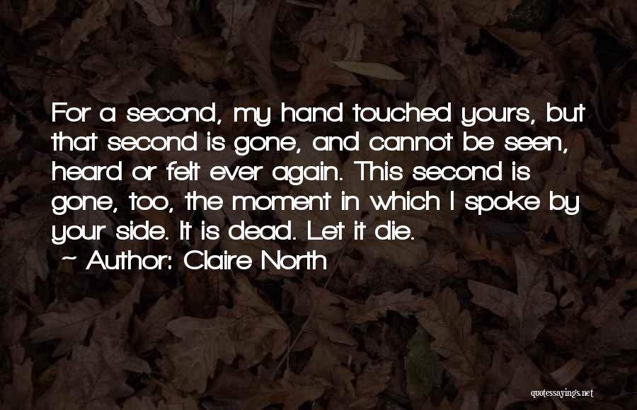 Claire North Quotes 297621