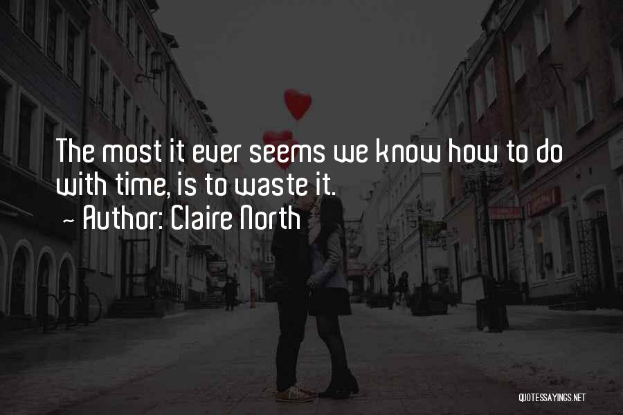 Claire North Quotes 341513