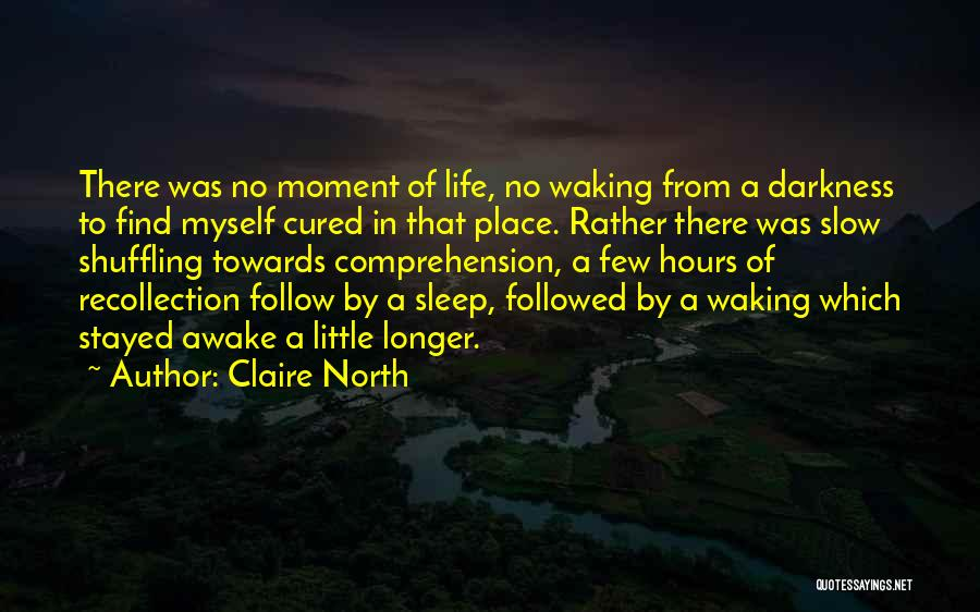 Claire North Quotes 397308