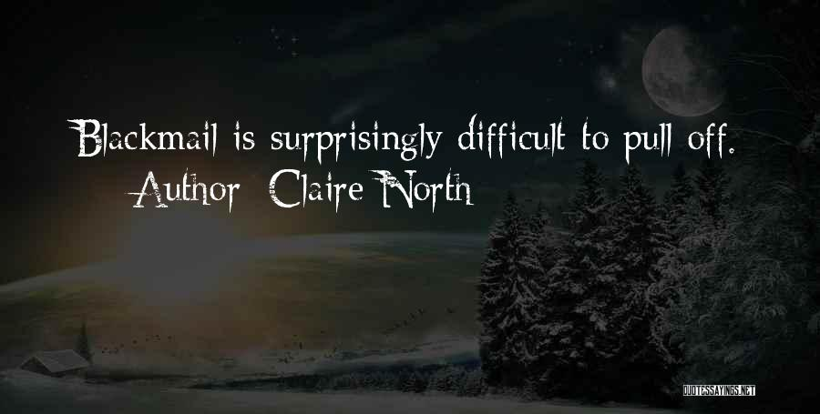 Claire North Quotes 421965