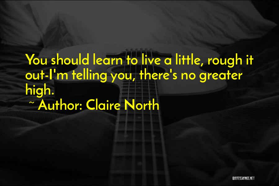 Claire North Quotes 752494
