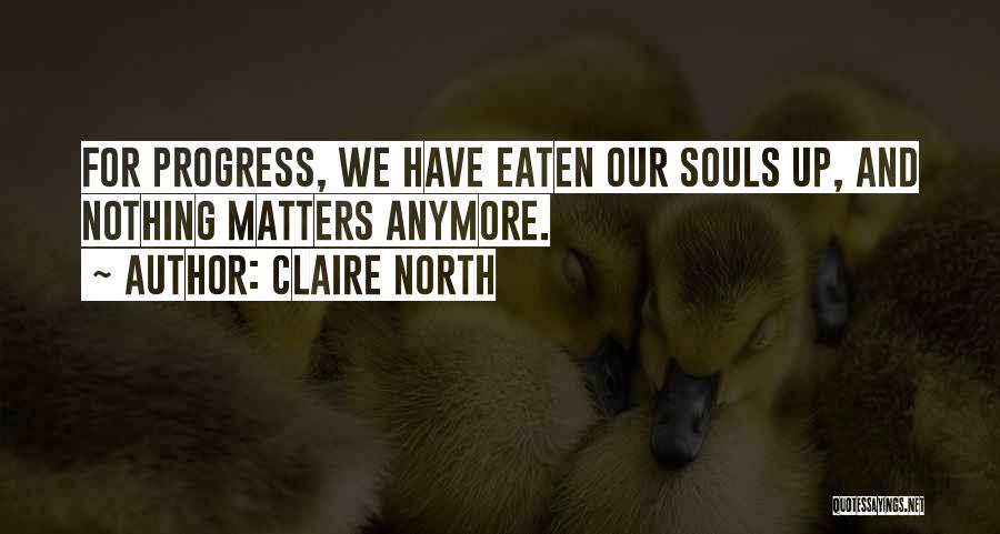 Claire North Quotes 915557
