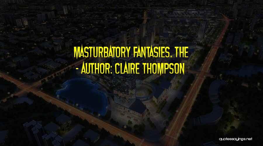 Claire Thompson Quotes 1241276