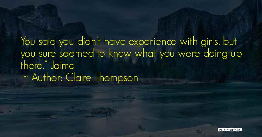 Claire Thompson Quotes 1357864