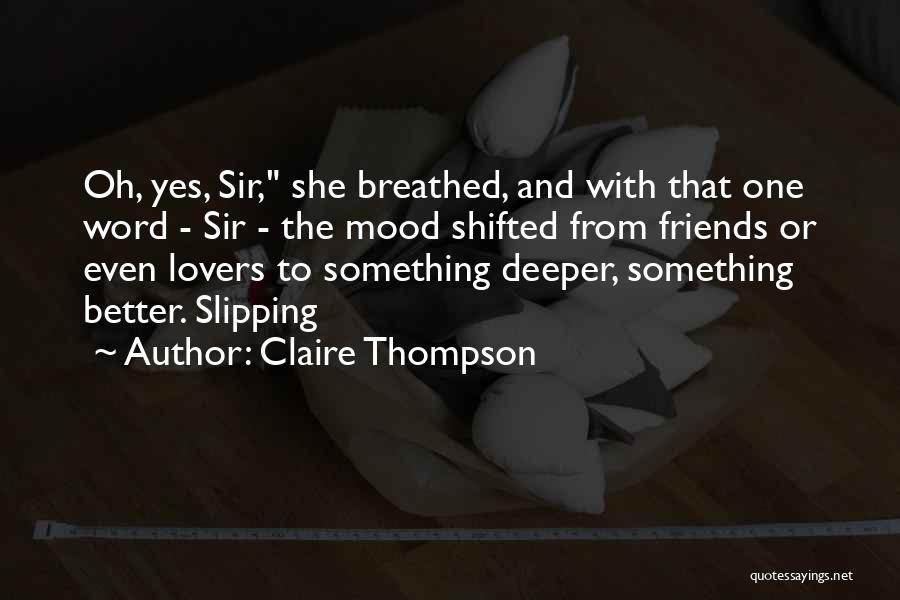 Claire Thompson Quotes 1834369