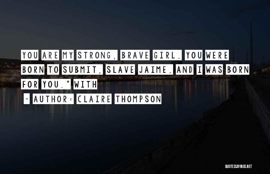 Claire Thompson Quotes 2069987
