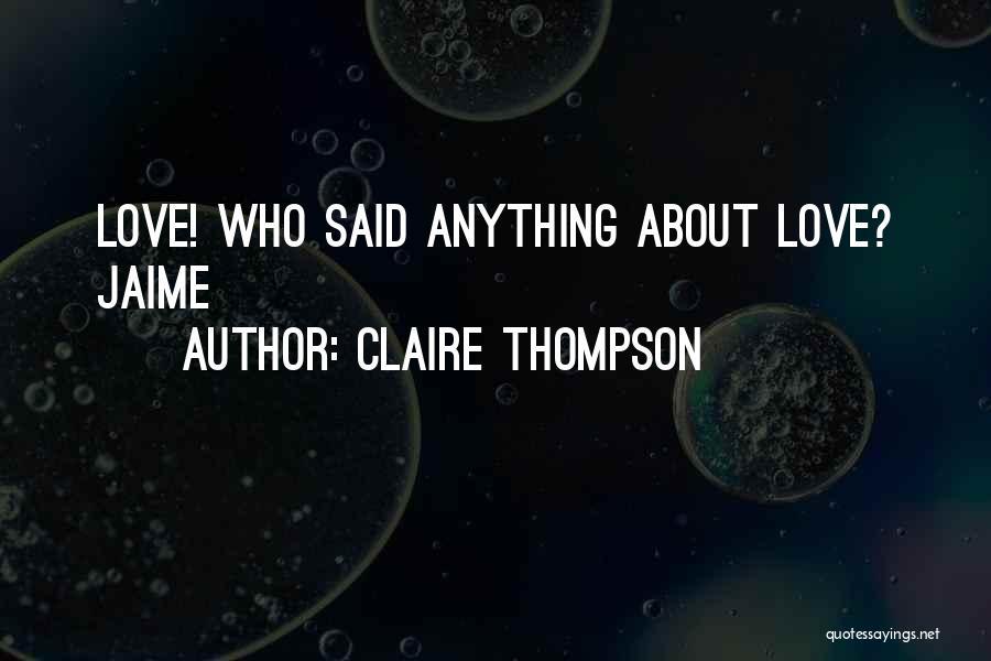 Claire Thompson Quotes 272811