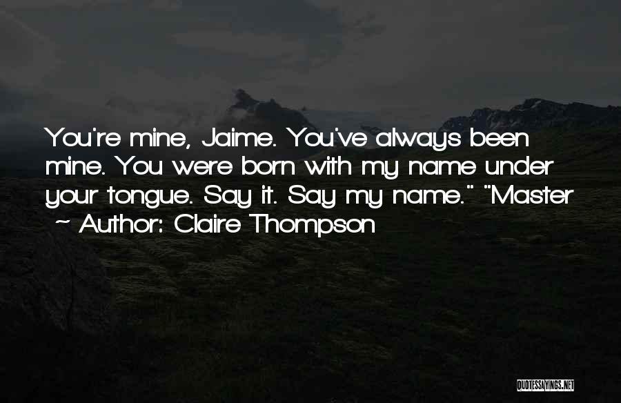 Claire Thompson Quotes 550449
