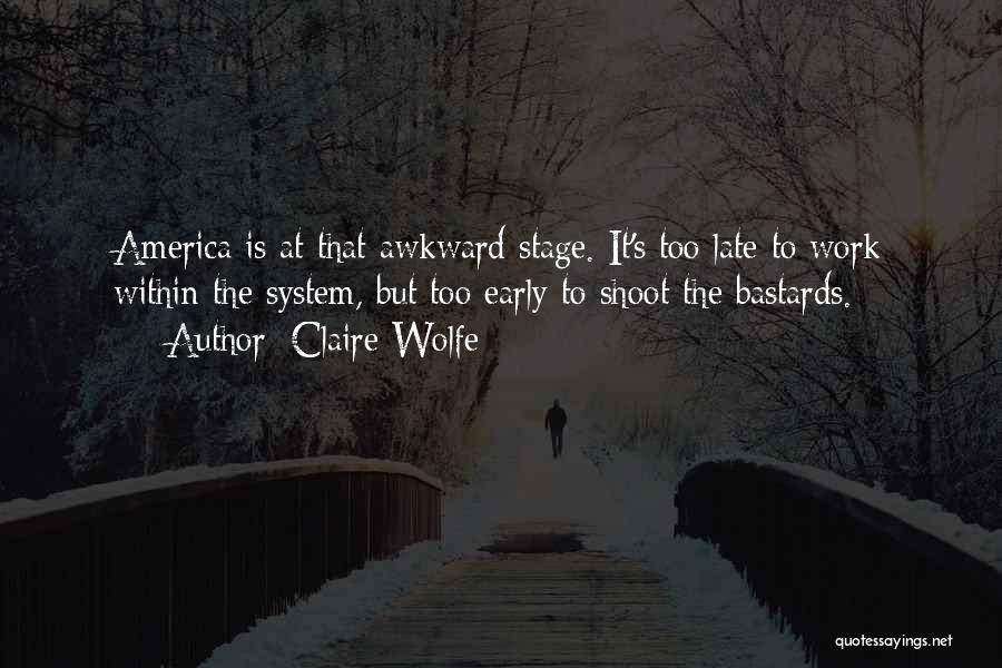 Claire Wolfe Quotes 766718
