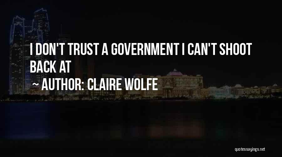 Claire Wolfe Quotes 892474